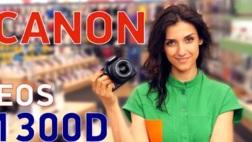 Canon EOS 1300D - обзор фотокамеры сравнение с EOS 1200D